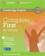 Complete first for schools. Workbook. With answers. Con espansione online. Con CD Audio. Per le Scuole superiori