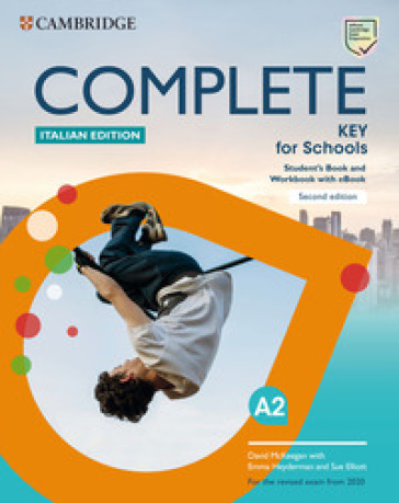 Complete key for schools. For the revised exam from 2020. Student's book and Workbook. Italian edition. Per le Scuole superiori. Con e-book. Con espansione online - David McKeegan |