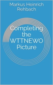 Completing the WTTNEWO Picture