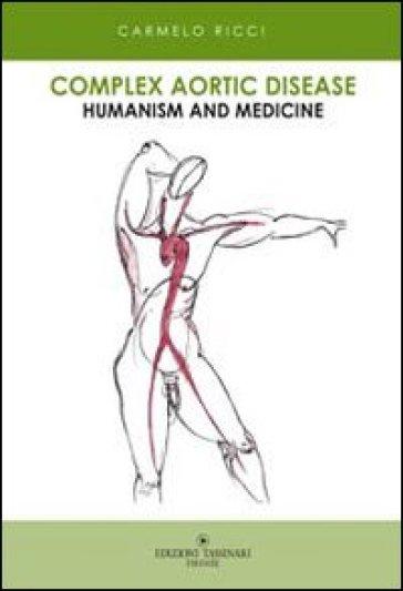 Complex aortic disease. Humanism and medicine - Carmelo Ricci | Rochesterscifianimecon.com