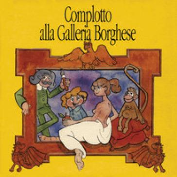 Complotto alla Galleria Borghese - C. Baccani  