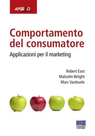 Comportamento del consumatore. Applicazioni per il marketing - Robert East pdf epub