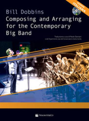 Composing and arranging for contemporary big band. Con CD-Audio - Bill Dobbins | Rochesterscifianimecon.com