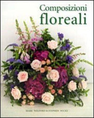 Composizioni floreali - Mark Welford |