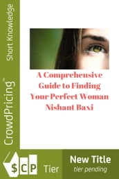 A Comprehensive Guide to Finding Your Perfect Woman
