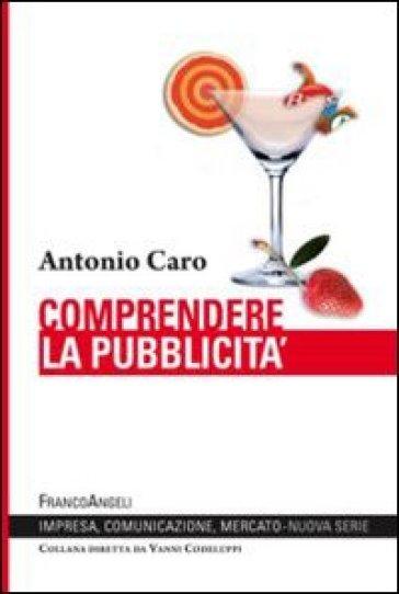 Comprendere la pubblicità - Antonio Caro   Kritjur.org