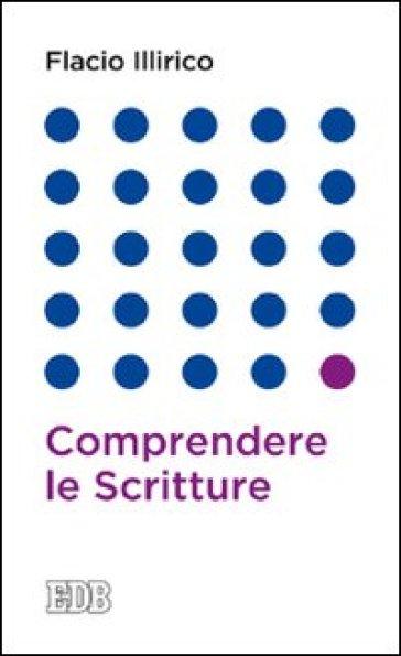 Comprendere le scritture - Illirico Flacio |
