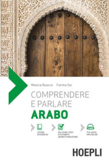 Comprendere e parlare arabo. Con File audio per il download - Monica Ruocco   Thecosgala.com