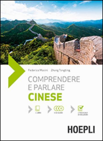 Comprendere e parlare cinese. Lezioni ed esercizi. Con soluzioni. Con 3 CD Audio (2 vol.) - Federico Masini | Rochesterscifianimecon.com