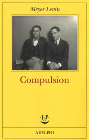 Compulsion - Meyer Levin |