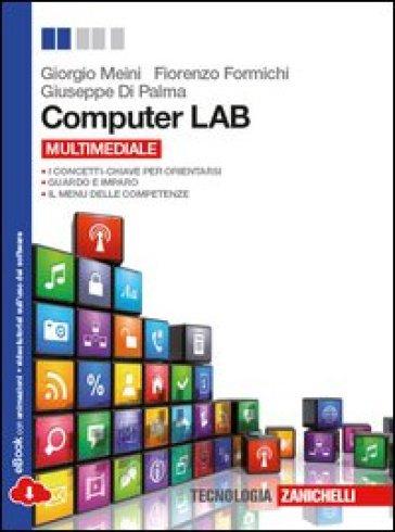 Computer LAB. Per le Scuole superiori. Con espansione online - Fiorenzo Meini |