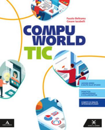 Compuworld tic. Per il primo biennio degli Ist. professionali. Con e-book. Con espansione online. Con DVD-ROM - Fausto Beltramo |