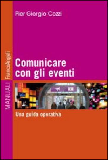 Comunicare con gli eventi. Una guida operativa - P. Giorgio Cozzi pdf epub