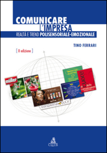 Comunicare l'impresa. Realtà e trend polisensoriale-emozionale - Tino Ferrari | Jonathanterrington.com