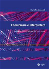 Comunicare e interpretare. Introduzione all