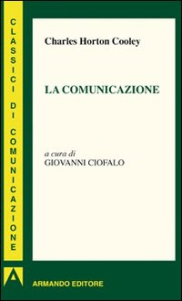 Comunicazione (La) - Charles H. Cooley | Jonathanterrington.com