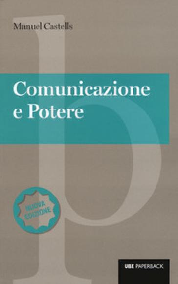 Comunicazione e potere - Manuel Castells  