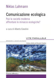 Comunicazione ecologica. Può la società moderna adattarsi alle minacce ecologiche?
