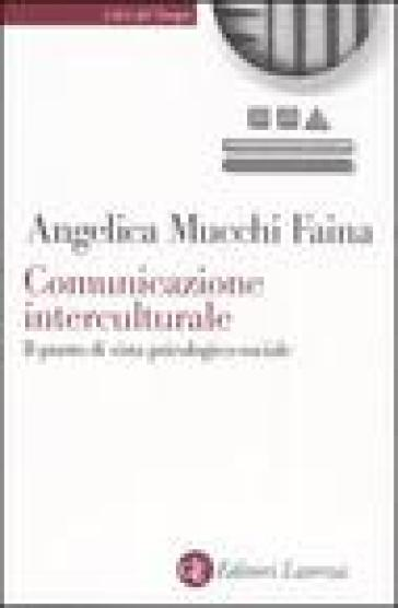 Comunicazione interculturale. Il punto di vista psicologico-sociale - Angelica Mucchi Faina   Thecosgala.com