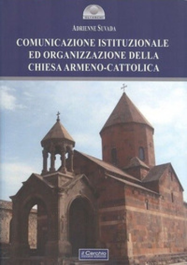 Comunicazione istituzionale ed organizzazione della Chiesa armeno-cattolica - Adrienne Suvada   Kritjur.org