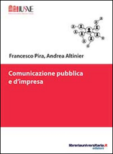 Comunicazione pubblica e d'impresa - Francesco Pira pdf epub