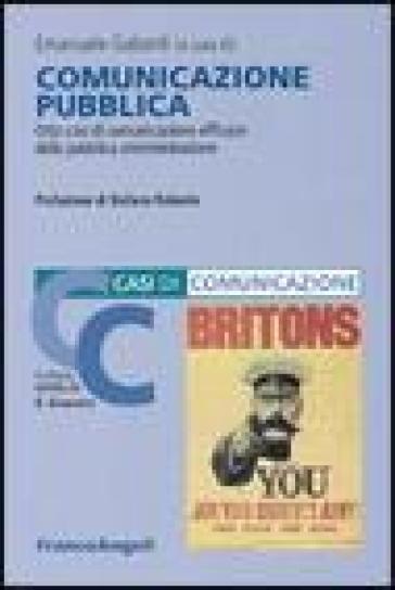 Comunicazione pubblica. Otto casi di comunicazione efficace della pubblica amministrazione - E. Gabardi | Kritjur.org