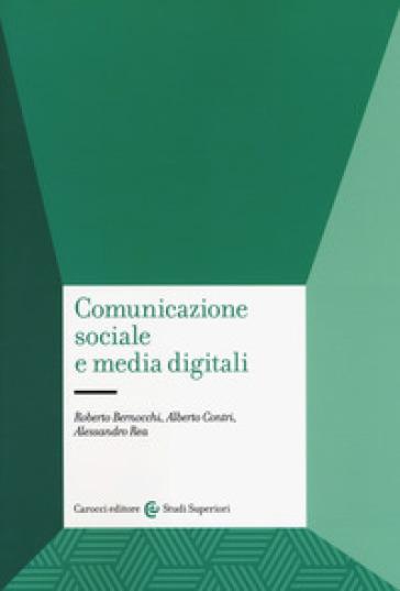 Comunicazione sociale e media digitali - Roberto Bernocchi |