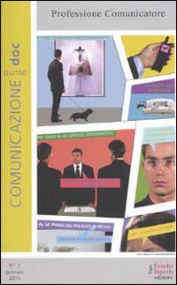 Comunicazionepuntodoc (2010). 2.Professione comunicatore - M. Morcellini |
