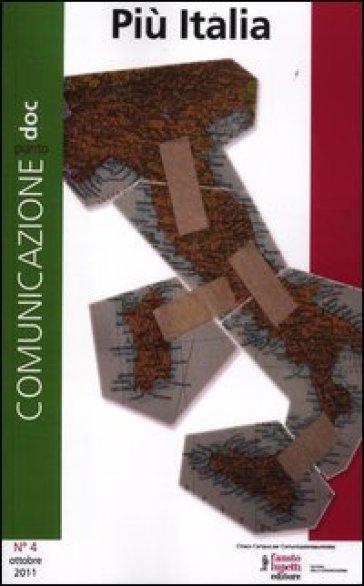 Comunicazionepuntodoc (2011). 4.Più Italia - M. Morcellini |
