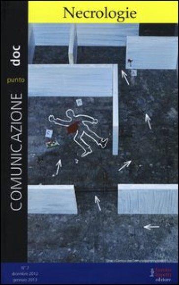 Comunicazionepuntodoc (2013). 7.Necrologie