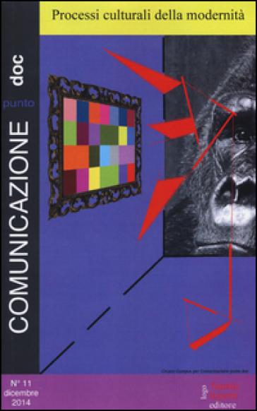 Comunicazionepuntodoc (2014). 11.Processi culturali della modernità - M. Morcellini |