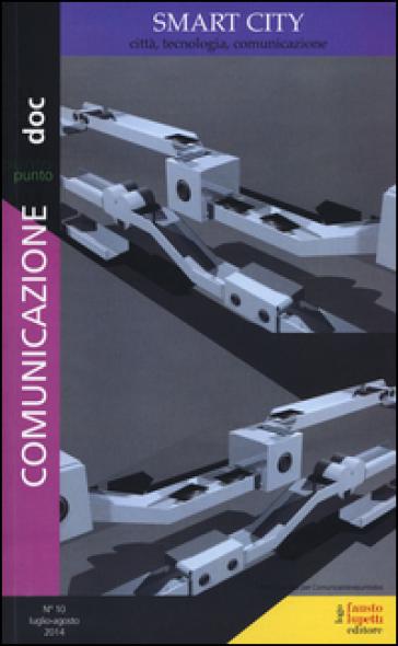 Comunicazionepuntodoc (2014). 10.Smart city. Città, tecnologia, comunicazione - M. Morcellini   Kritjur.org