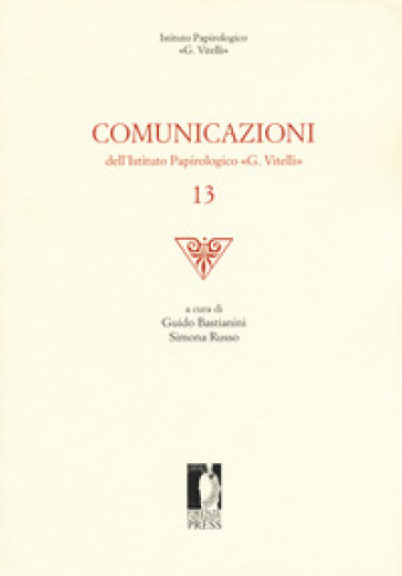 Comunicazioni dell'Istituto papirologico «G. Vitelli». 13. - G. Bastianini pdf epub