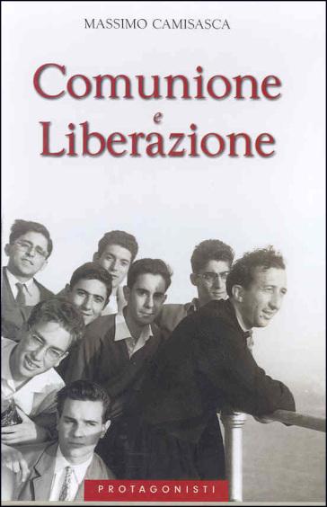 Comunione e Liberazione. Cofanetto - Massimo Camisasca | Ericsfund.org