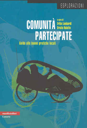 Comunità partecipate. Guida alle buone pratiche locali - Grazia Naletto |