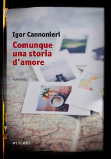Comunque una storia d'amore - Igor Cannonieri | Kritjur.org