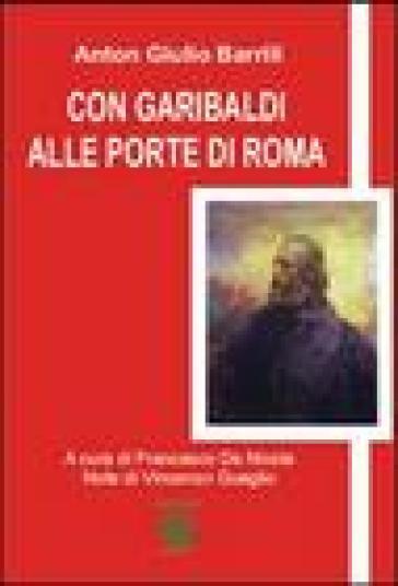 Con Garibaldi alle porte di Roma - Anton Giulio Barrili |
