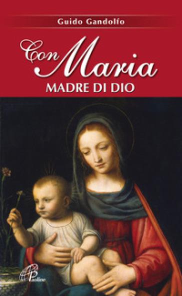 Con Maria madre di Dio - Guido Gandolfo |