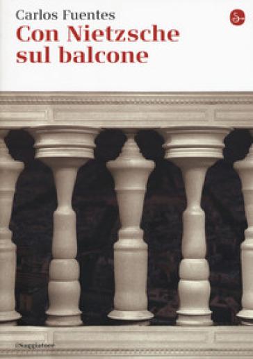 Con Nietzsche sul balcone - Carlos Fuentes |