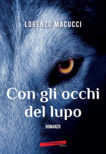 Con gli occhi del lupo - Lorenzo Macucci  