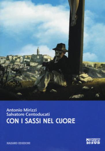 Con i sassi nel cuore - Antonio Mirizzi |