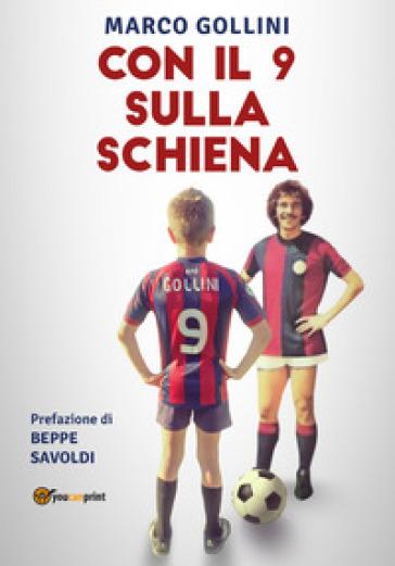 Con il 9 sulla schiena - Marco Gollini |