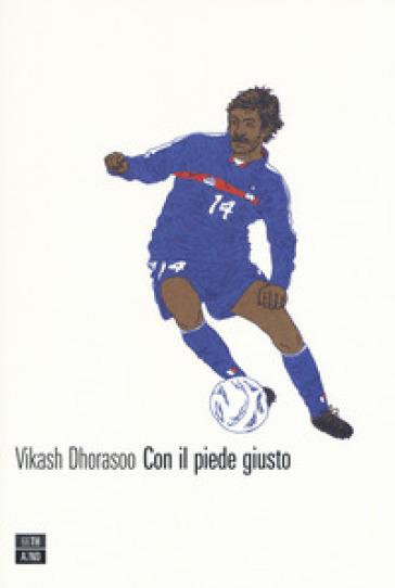 Con il piede giusto - Vikash Dhorasoo |
