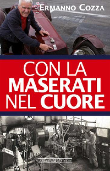 Con la Maserati nel cuore - Ermanno Cozza | Jonathanterrington.com