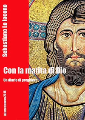 Con la matita di Dio - Sebastiano Lo Iacono | Kritjur.org