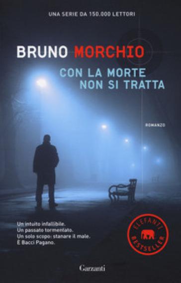 Con la morte non si tratta - Bruno Morchio |