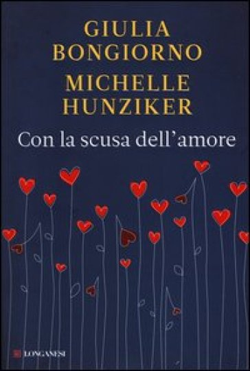 Con la scusa dell'amore - Giulia Bongiorno  