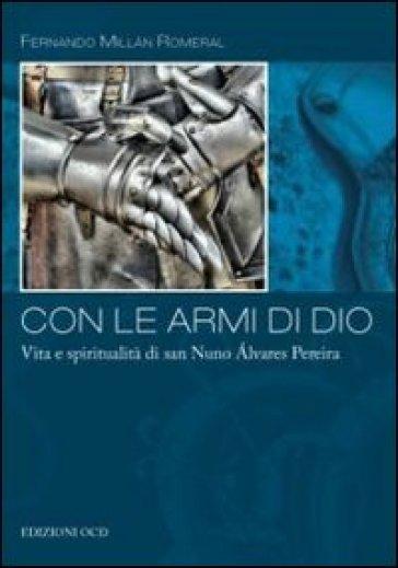 Con le armi di Dio - Fernando Millan Romeral | Jonathanterrington.com