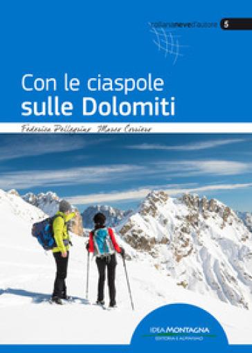 Con le ciaspole sulle Dolomiti - Federica Pellegrino |