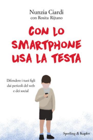 Con lo smartphone usa la testa - Nunzia Ciardi | Thecosgala.com